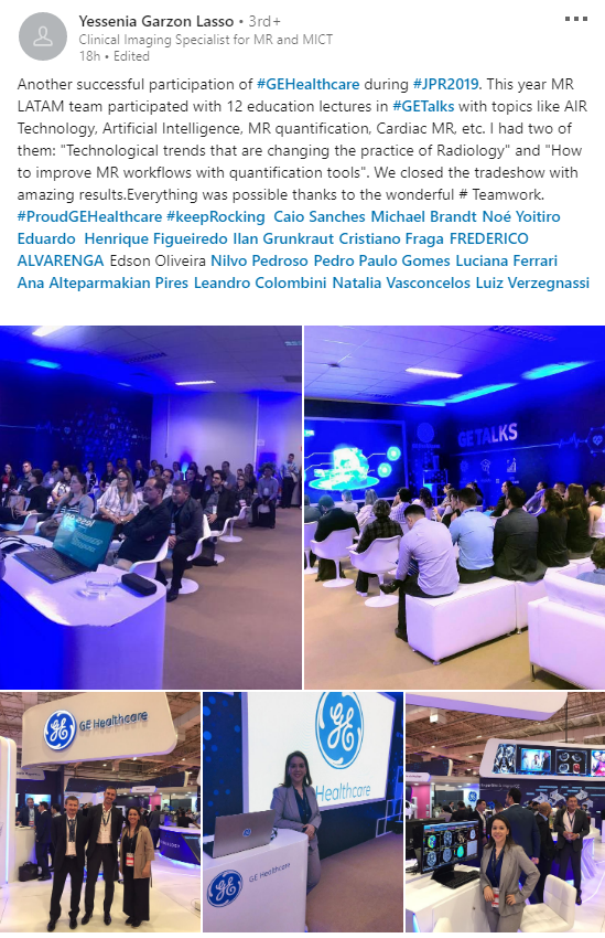 LinkedIn post reading: Another successful participation of #GE Healthcare during #JPR2019. This year, MR LATAM team participated with 12 education lectures in #GE Talks with topics like AIR Technology, Artificial Intelligence, etc. Post includes photos of the event and team members.