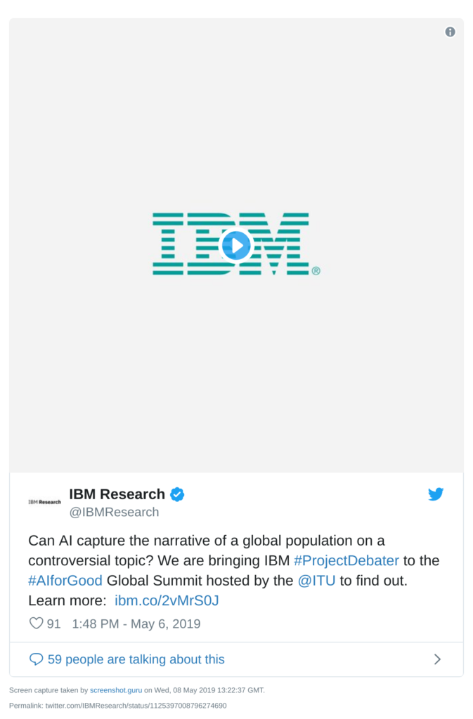 Twitter post from IBM Research reading: Can AI capture the narrative of a global population on a controversial topic? We are bringing IBM #Project Debater to the #Alfor Good Global Summit hosted by the @ITU to find out.