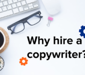 Why have a copywriter on your marketing team?